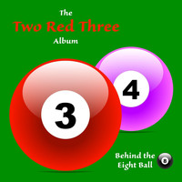 Behind the Eight Ball - Two Red Three