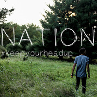 nation - Keep Your Head Up