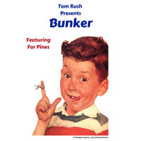 Tom Rush - Bunker (feat. Far Pines)