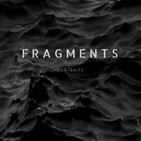 Fragments - Portraits Vol.1