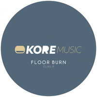 Elias R - Floor Burn