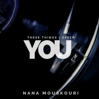 Nana Mouskouri - These Things I Offer You