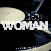 Lloyd Price - Ain`t that just like a Woman