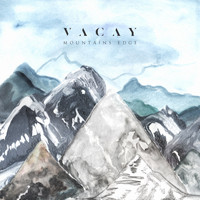 VACAY - Mountains Edge