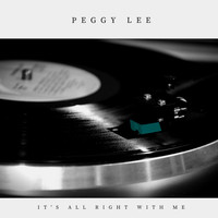 Peggy Lee - It's All Right With Me (Pop)