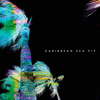Caribbean Sea - Vip (Explicit)