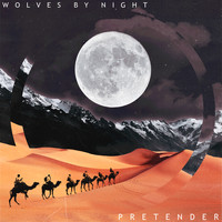 Wolves By Night - Pretender