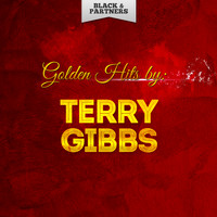 Terry Gibbs - Golden Hits By Terry Gibbs