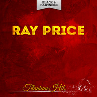 Ray Price - Titanium Hits