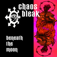Chaos Bleak - Beneath the Moon