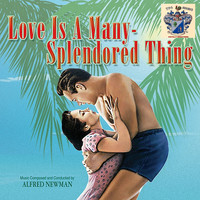 Alfred Newman - Love Is a Many-Splendored Thing