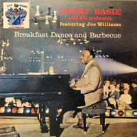 Count Basie and His Orchestra - Breakfast Dance and Barbecue