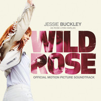 Jessie Buckley - Wild Rose (Official Motion Picture Soundtrack)