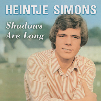 Heintje Simons - Shadows Are Long, the Day Is Gone