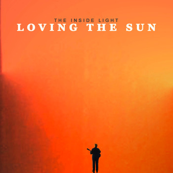 Loving The Sun - The Inside Light