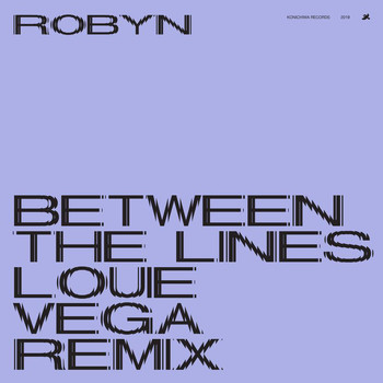 Robyn - Between The Lines (Louie Vega Remix)
