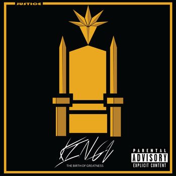 Justice - Kingz The Birth of Greatness (Explicit)