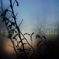 Atelier Pink Noise - Draw a Sleeps