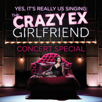 Crazy Ex-Girlfriend Cast - The Crazy Ex-Girlfriend Concert Special (Yes, It's Really Us Singing!) (Live [Explicit])