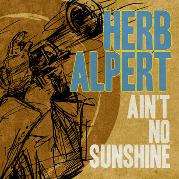 Herb Alpert - Ain't No Sunshine