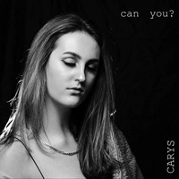 Carys - Can You?