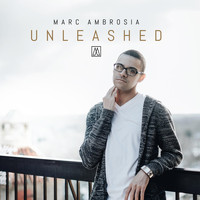 Marc Ambrosia - Unleashed