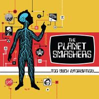 The Planet Smashers - Too Much Information (Explicit)