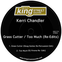 Kerri Chandler - Grass Cutter / Too Much (Re-Edits)