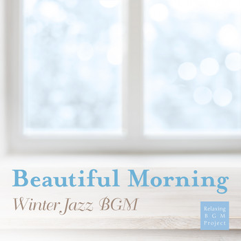 Relaxing BGM Project - Beautiful Morning - Winter Jazz BGM