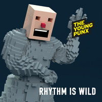 The Young Punx - Rhythm Is Wild