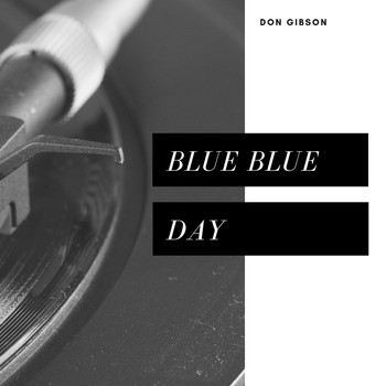 Don Gibson - Blue Blue Day (Country)