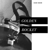 Hank Snow - Golden Rocket (Country)