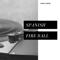 Hank Snow - Spanish Fire Ball (Country)