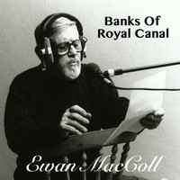 Ewan MacColl - Banks Of Royal Canal