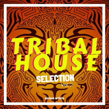 Various Artists - Tribal House Selection, Vol. 2