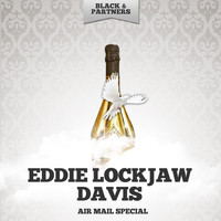 Eddie Lockjaw Davis - Air Mail Special