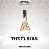 The Flairs - Love Me Girl