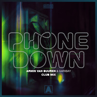 Armin van Buuren & Garibay - Phone Down (Club Mix)