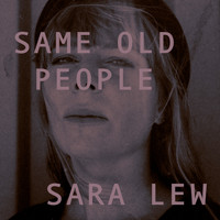 Sara Lew - Same Old People