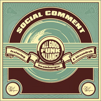 All Good Funk Alliance - Social Comment