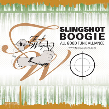 All Good Funk Alliance - Slingshot Boogie