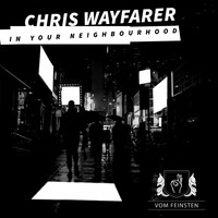 Chris Wayfarer - Chris Wayfarer / In Your Neighbourhood