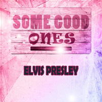 Elvis Presley - Some Good Ones