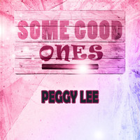 Peggy Lee - Some Good Ones