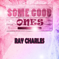Ray Charles - Some Good Ones