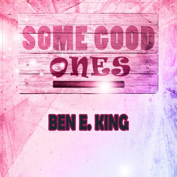 Ben E. King - Some Good Ones