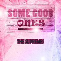 The Supremes - Some Good Ones