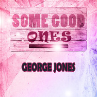 George Jones - Some Good Ones
