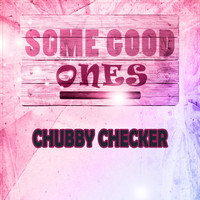 Chubby Checker - Some Good Ones
