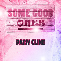Patsy Cline - Some Good Ones